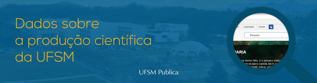 Banner de divulgação do portal UFSM Publica com uma foto do campus com uma retículo azul aplicada em cima