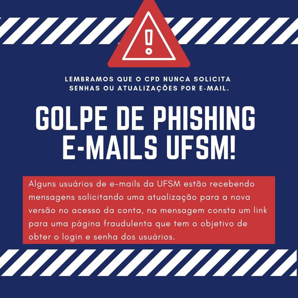 Imagem com fundo azul e texto em branco sobre Golpe de Phishing Email UFSM!. Predomina o símbolo de alerta