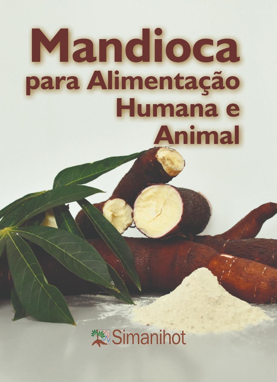 """Capa do livro """"Mandioca para alimentação humana e animal"""", com destaque para folhas, mandiocas cortadas e farinha de mandioca"""