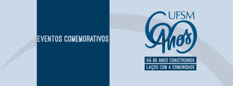 banner Eventos Comemorativos 60 anos UFSM