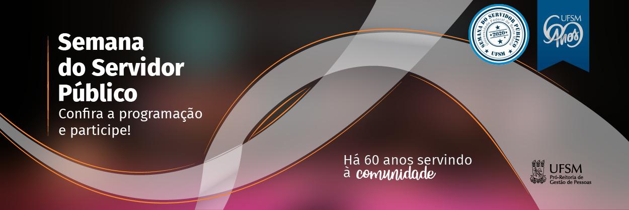 Imagem horizontal marrom e rosa com letras e laços brancos, selos Semana do Servidor e 60 anos UFSM com o texto: Semana do Servidor Público. Confira a programação e participe! Há 60 anos servindo à comunidade.