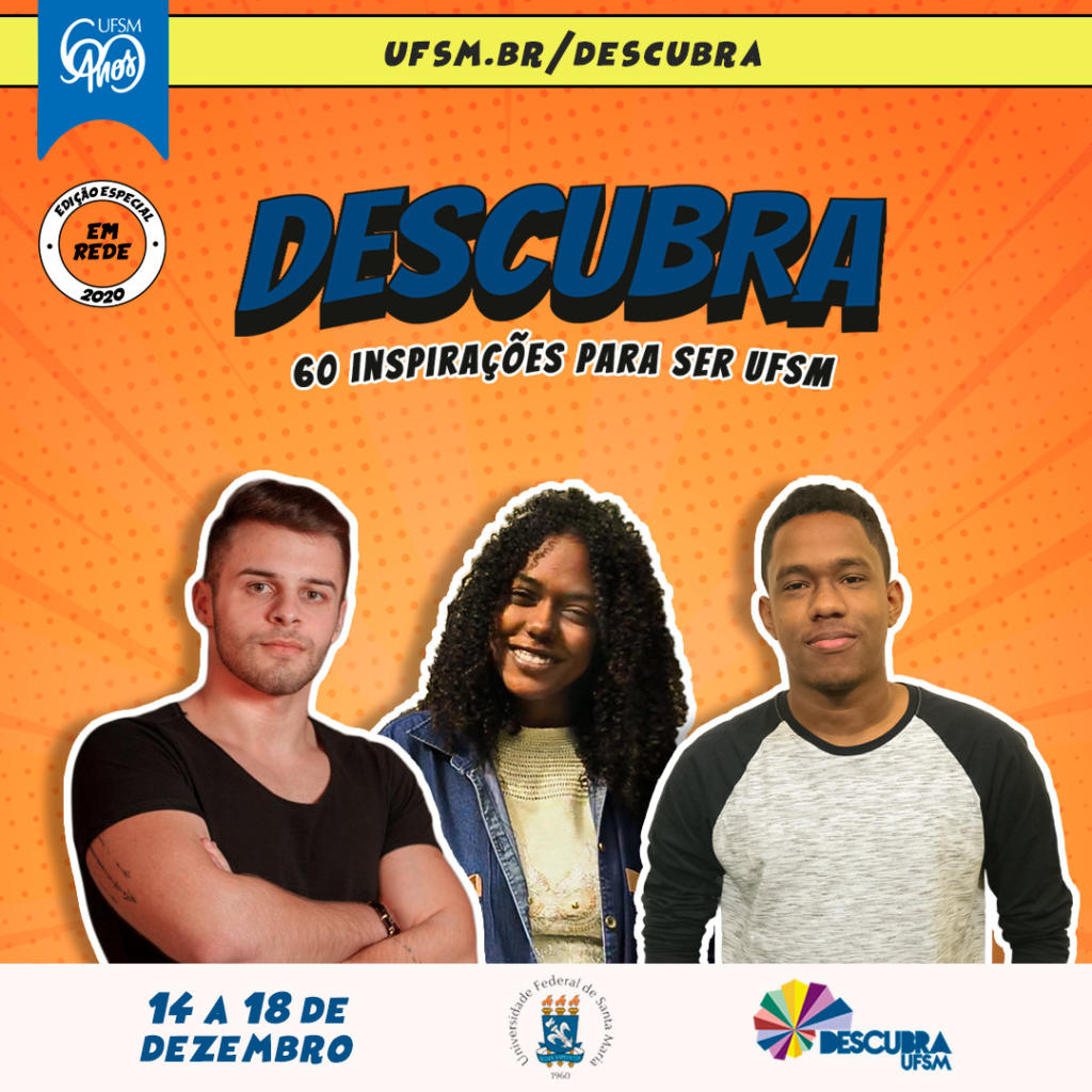 Imagem quadrada laranja, azul e amarela com foto de três jovens e texto: ufsm.br/descubra Descubra 60 inspirações para ser UFSM 14 a 18 de dezembro