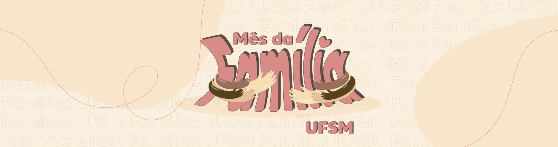 banner horizontal com a frase mês da família UFSM