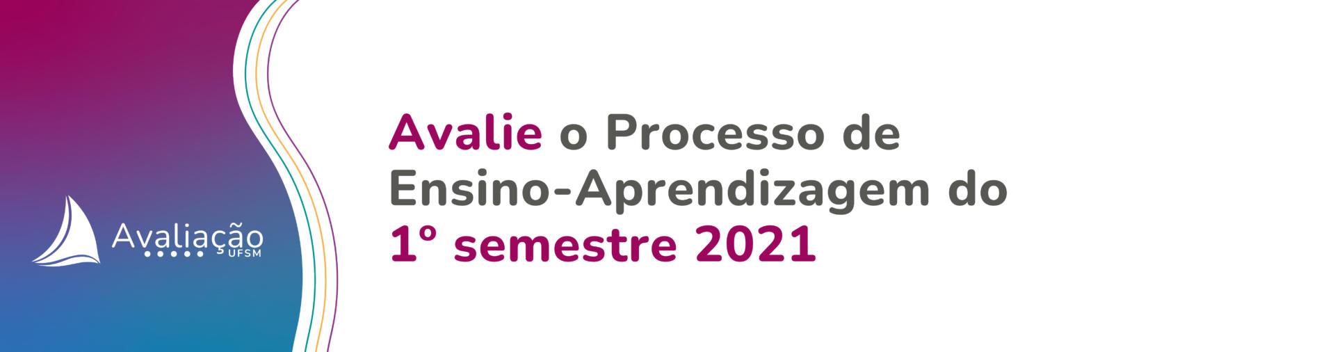 Banner branco com ondas azuis e roxas. Texto: Avalie o processo ensino-aprendizagem do 1º semestre 2021