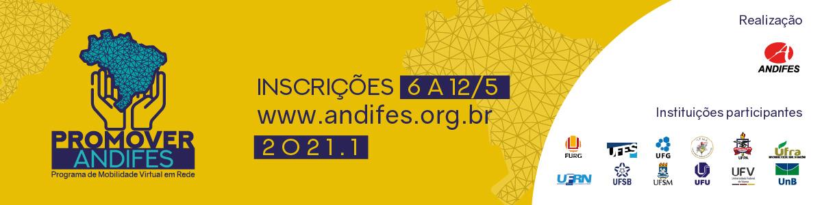 PROMOVER 2021.1 Inscrições 6 a 12/5 www.andifes.org.br