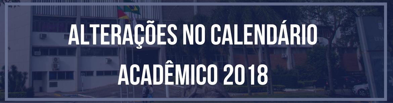 Alterações no calendário acadêmico 2018