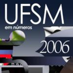 UFSM em números 2006