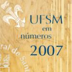 UFSM em números 2007