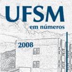 UFSM em números 2008