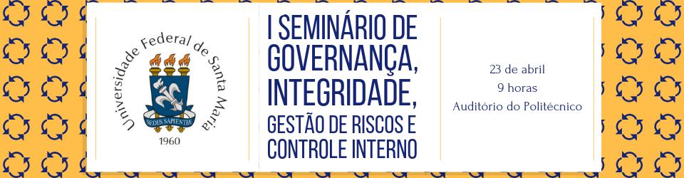 I Seminário de Governança, Integridade, Gestão de Riscos e Controle Interno