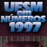 UFSM em Números 1997