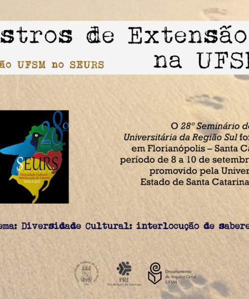 Exposição UFSM no Seminário de Extensão Universitária da Região Sul (SEURS)