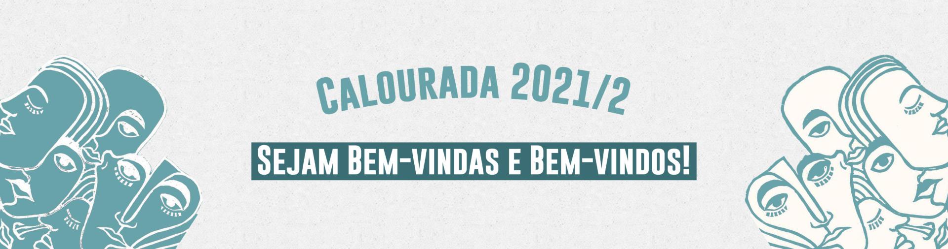 Banner cinza com ilustrações de rostos verdes e texto: Calourada 2021/2 Sejam bem-vindos e bem-vindas