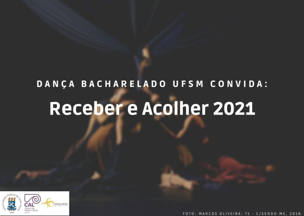 Dança Bacharelado UFSM convida: Receber e Acolher 2021