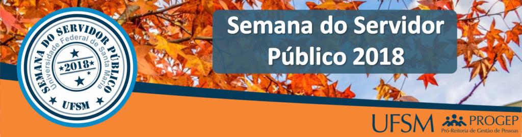 imagem na horizontal com a marca do evento e os dizeres Semana do Servidor Público 2018 UFSM Progep