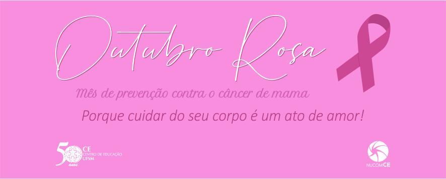"""Cartaz em tons de rosa com laço em tom mais escuro e os dizeres: """"Mês de prevenção contra o câncer de mama, porque cuidar do seu corpo é um ato de amor!"""""""