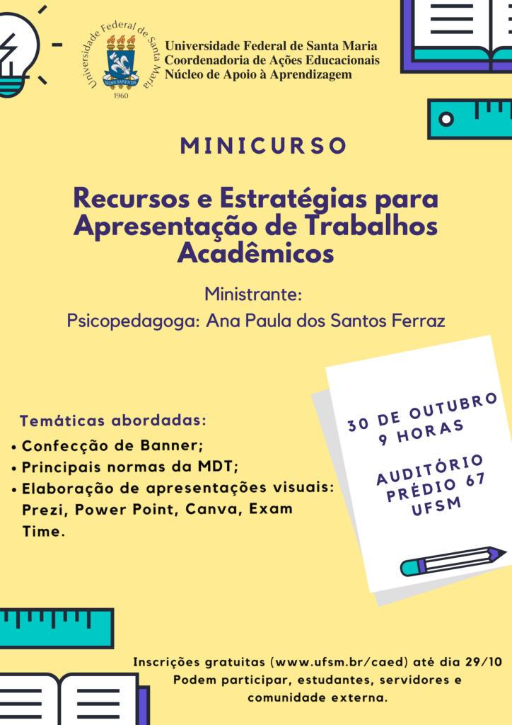 """No dia 30 de outubro de 2018 o Núcleo de Apoio à Aprendizagem promoveu o Minicurso """"Recursos e Estratégias para apresentação de trabalhos acadêmicos"""". Participaram servidores, estudantes e comunidade externa."""