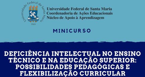 O Núcleo de Apoio à Aprendizagem da Coordenadoria de Ações Educacionais UFSM divulga a abertura de inscrições para o Minicurso