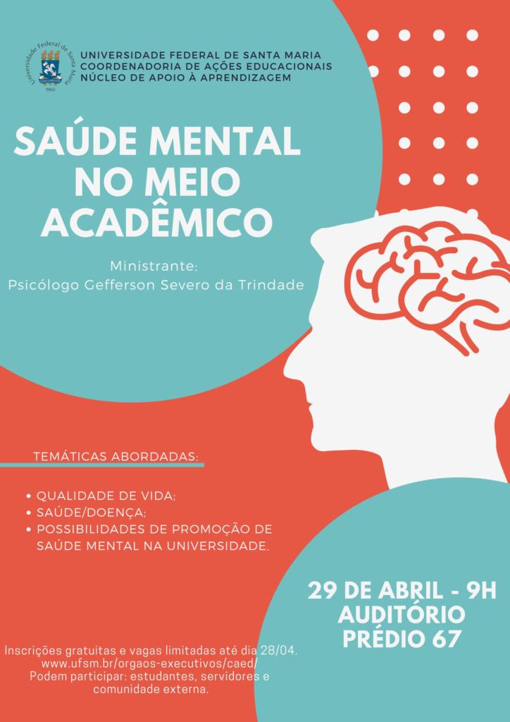 """O Núcleo de Apoio à Aprendizagem divulga a abertura de inscrições para o curso """"Saúde Mental no meio acadêmico"""", que será ministrado pelo psicólogo Géfferson Trindade, no dia 29 de abril de 2019, às 9h, no auditório do prédio 67."""