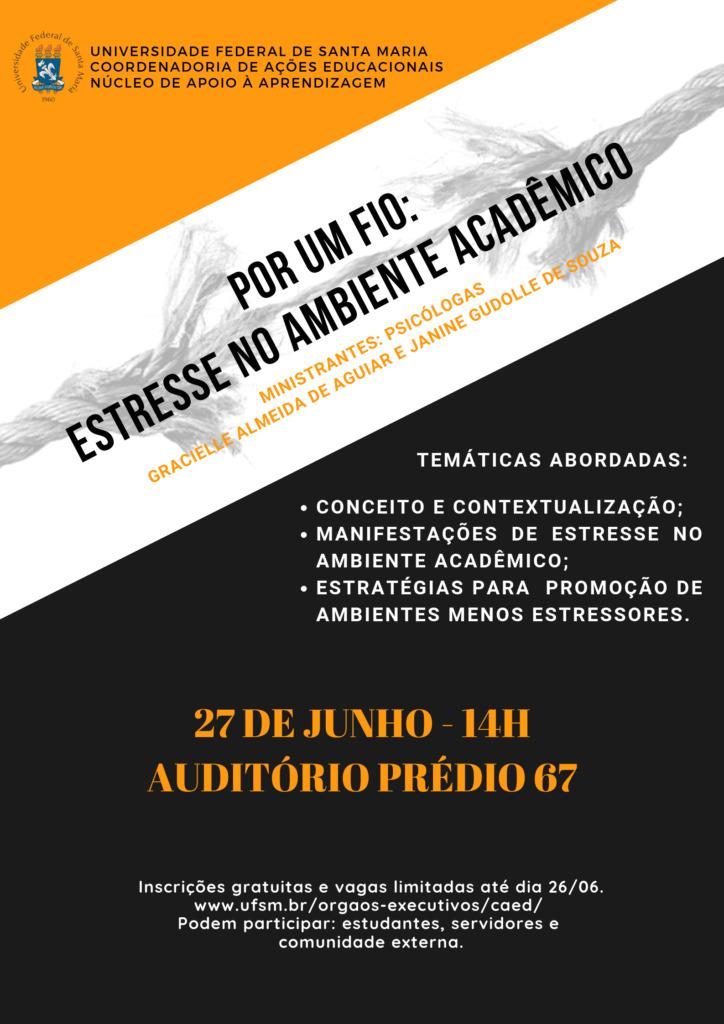 """Cartaz Curso """"Por um fio: estresse no meio acadêmico"""". O Curso será ministrado pelas Psicólogas Gracielle Almeida de Aguiar e Janine Gudolle de Souza no dia 27 de junho de 2019, das 14h às 17h."""