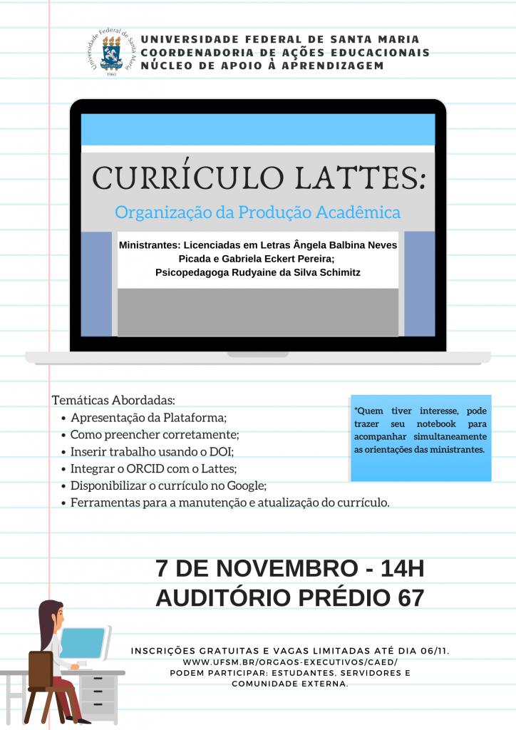 """Curso """"Currículo Lattes: organização da produção acadêmica"""". Dia 07 de novembro de 2019, das 14h às 17h. Local: Auditório do prédio 67 da UFSM. Inscrições gratuitas e limitadas até 07/10/2019"""