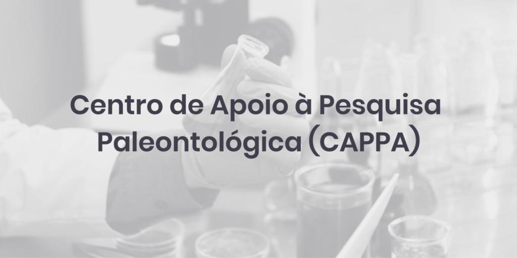 Centro de Apoio à Pesquisa Paleontológica (CAPPA)