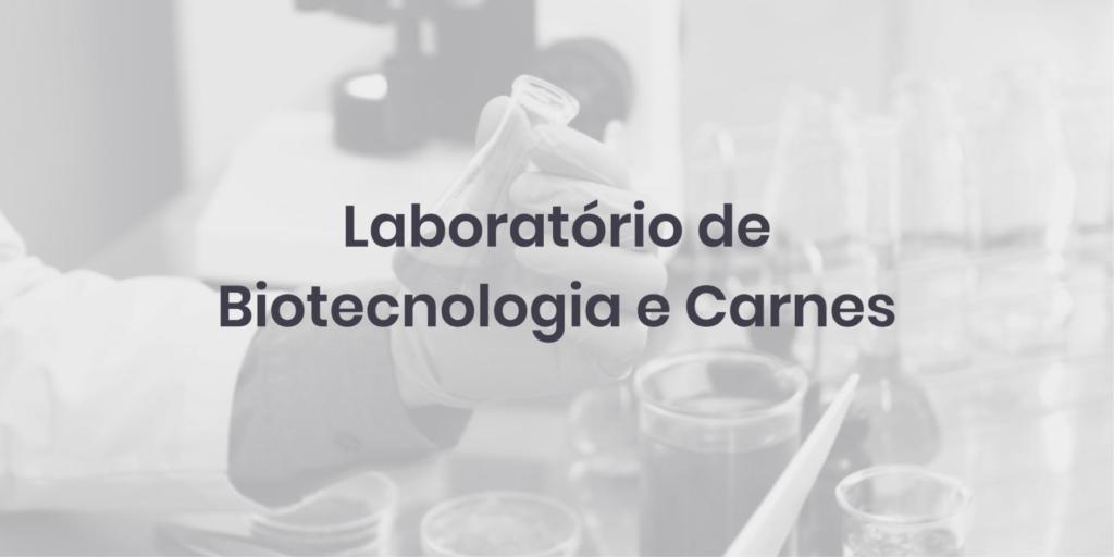 Laboratório de Biotecnologia e Carnes