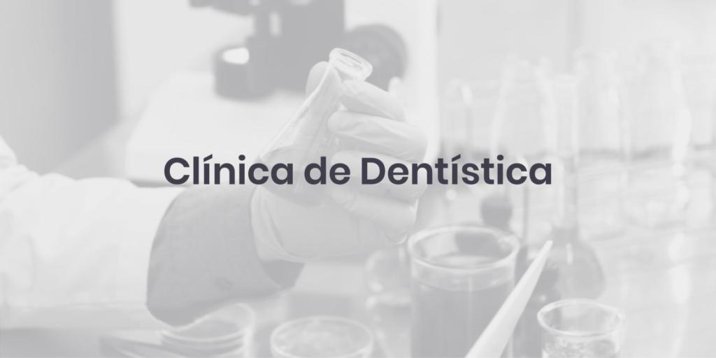 Clínica de Dentística