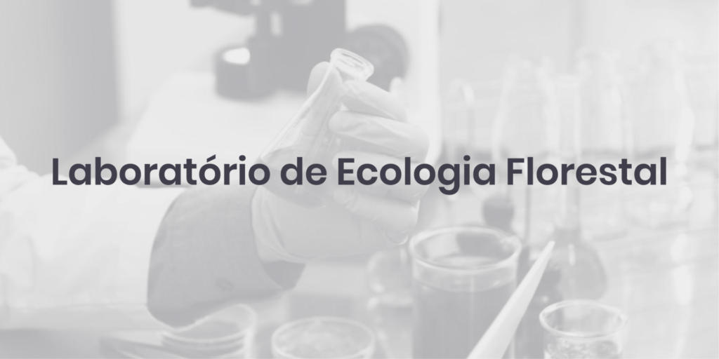 Laboratório de Ecologia Florestal