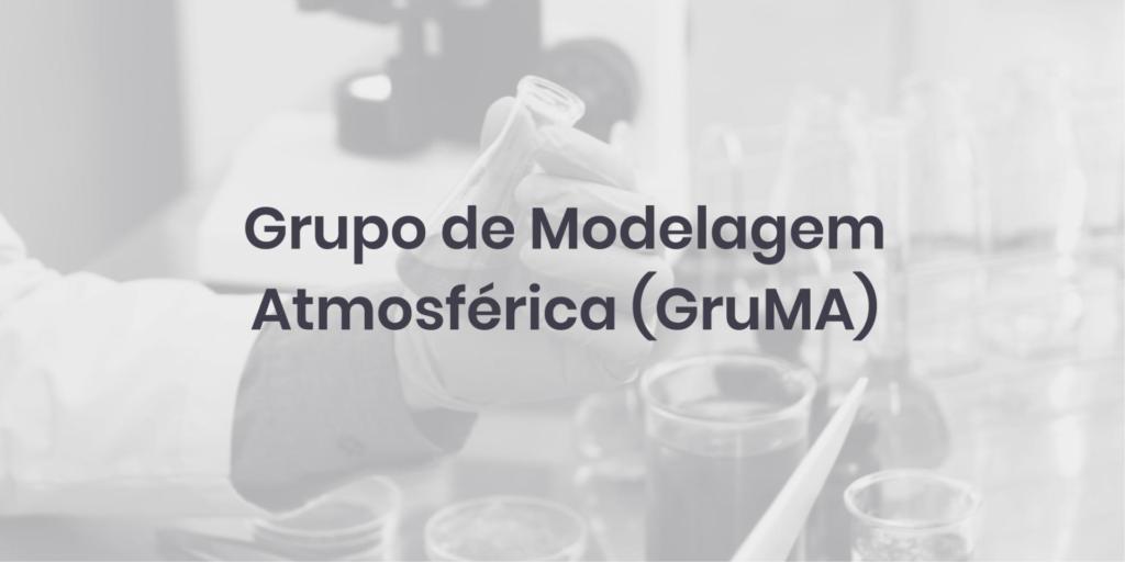 Grupo de Modelagem Atmosférica (GruMA)