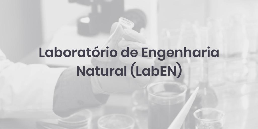Laboratório de Engenharia Natural (LabEN)