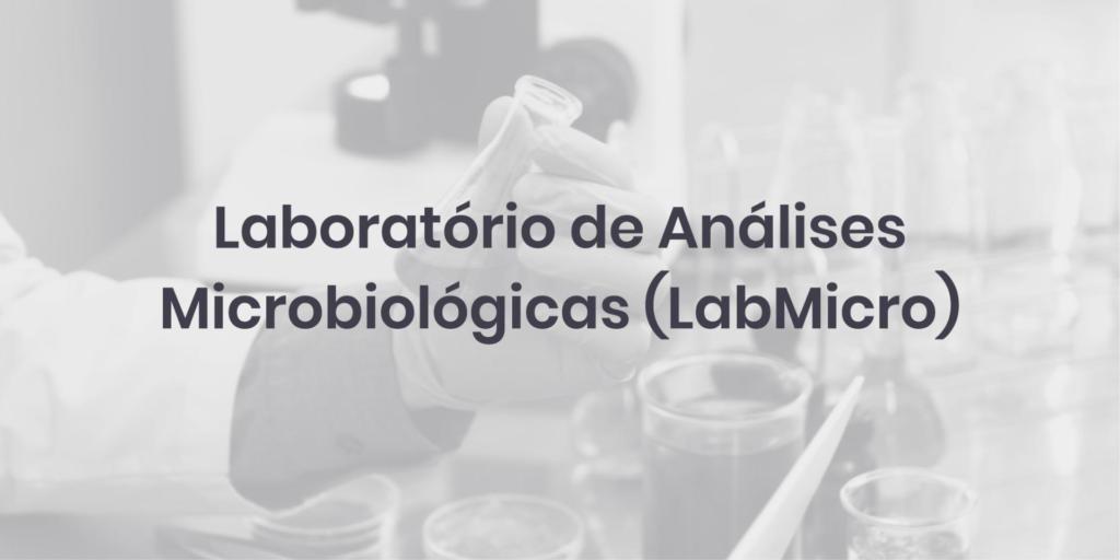 Laboratório de Análises Microbiológicas (LabMicro)