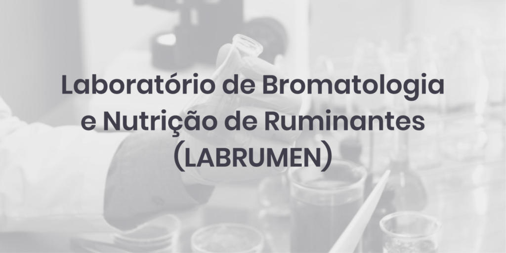 Laboratório de Bromatologia e Nutrição de Ruminantes (LABRUMEN)