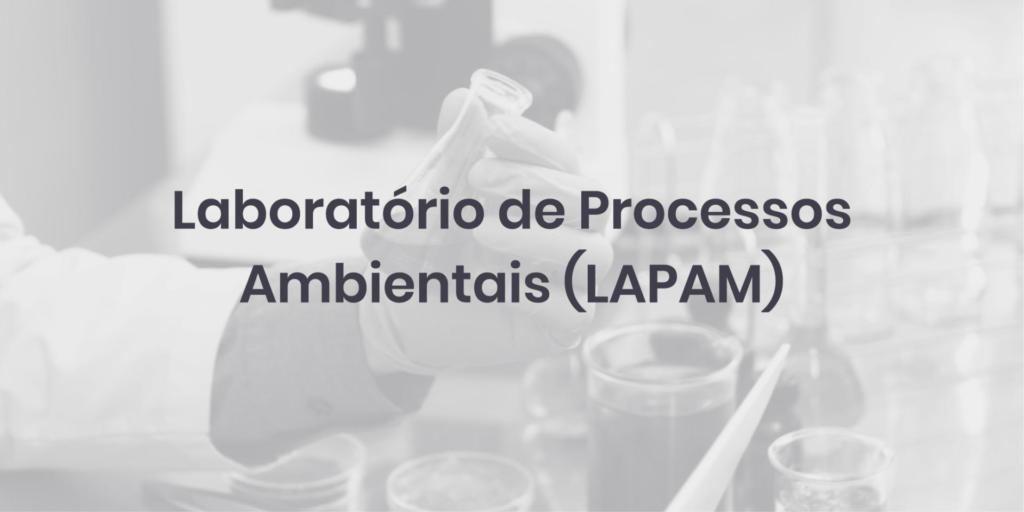Laboratório de Processos Ambientais (LAPAM)