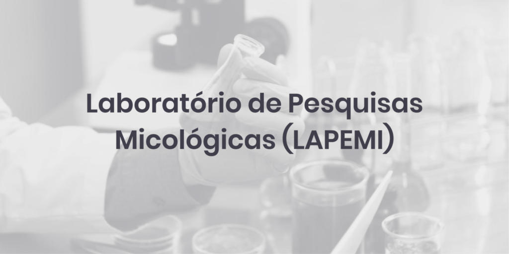Laboratório de Pesquisas Micológicas (LAPEMI)