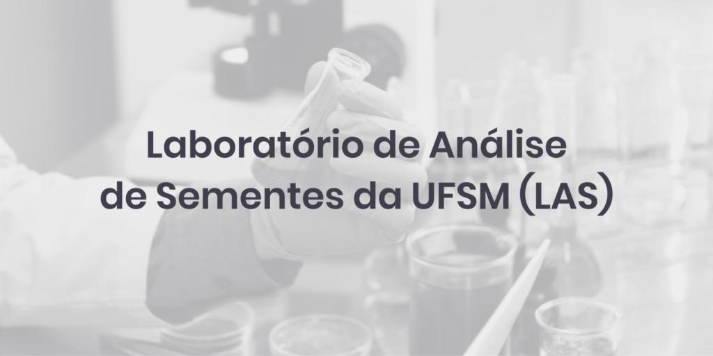 Laboratório de Análise de Sementes da UFSM (LAS)