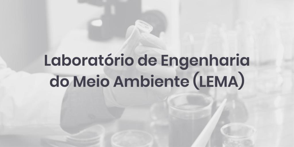 Laboratório de Engenharia do Meio Ambiente (LEMA)
