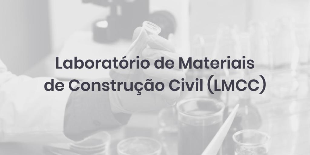 Laboratório de Materiais de Construção Civil (LMCC)