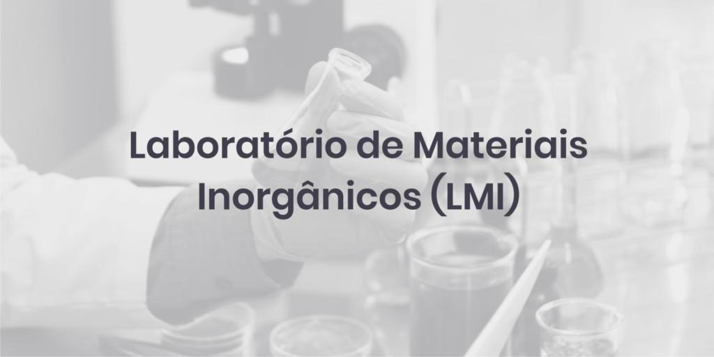 Laboratório de Materiais Inorgânicos (LMI)