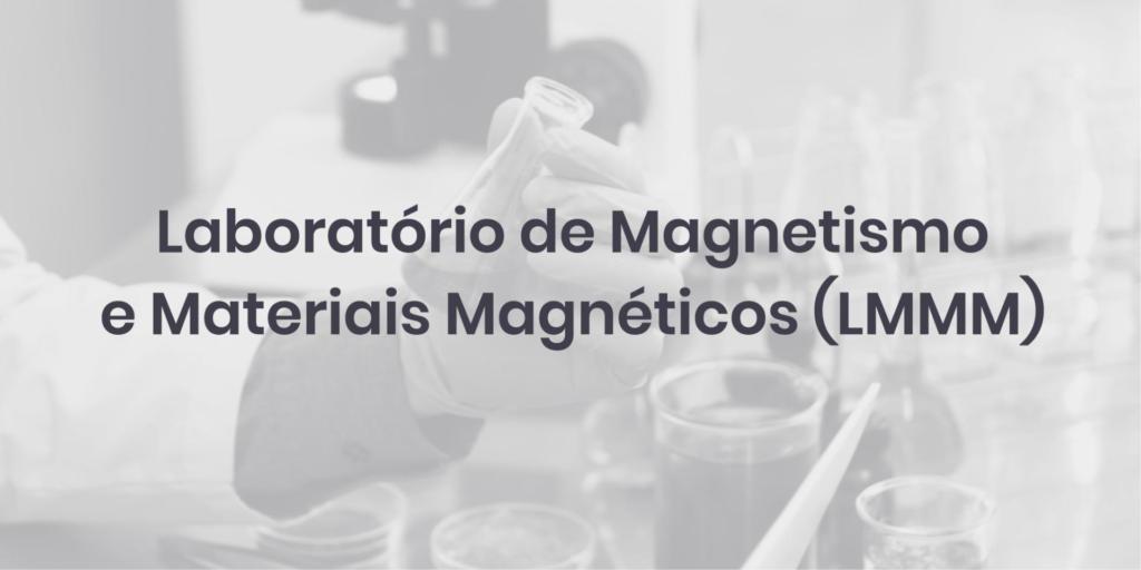 Laboratório de Magnetismo e Materiais Magnéticos (LMMM)