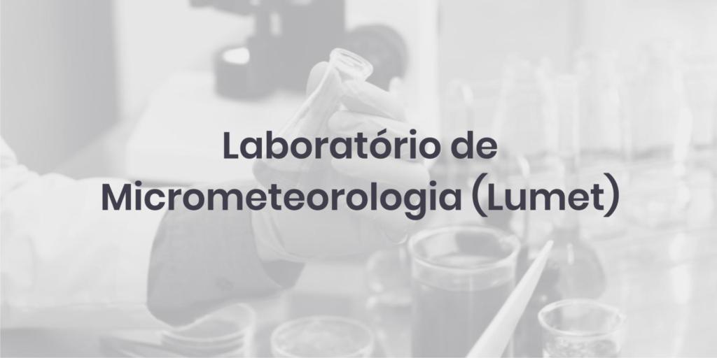 Laboratório de Micrometeorologia (Lumet)