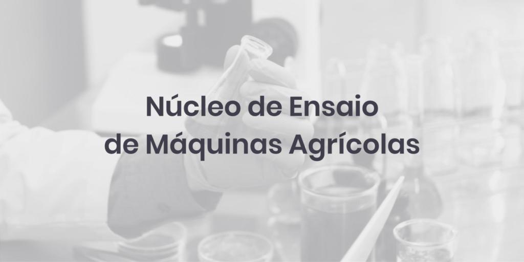 Núcleo de Ensaio de Máquinas Agrícolas