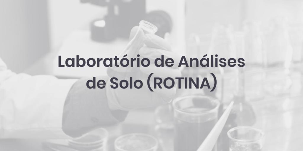 Laboratório de Análises de Solo (ROTINA)