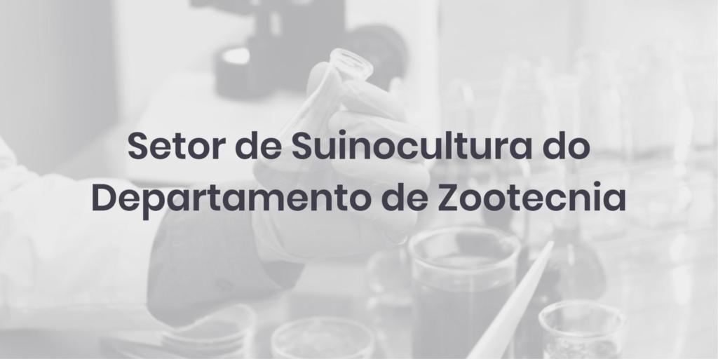 Setor de Suinocultura do Departamento de Zootecnia