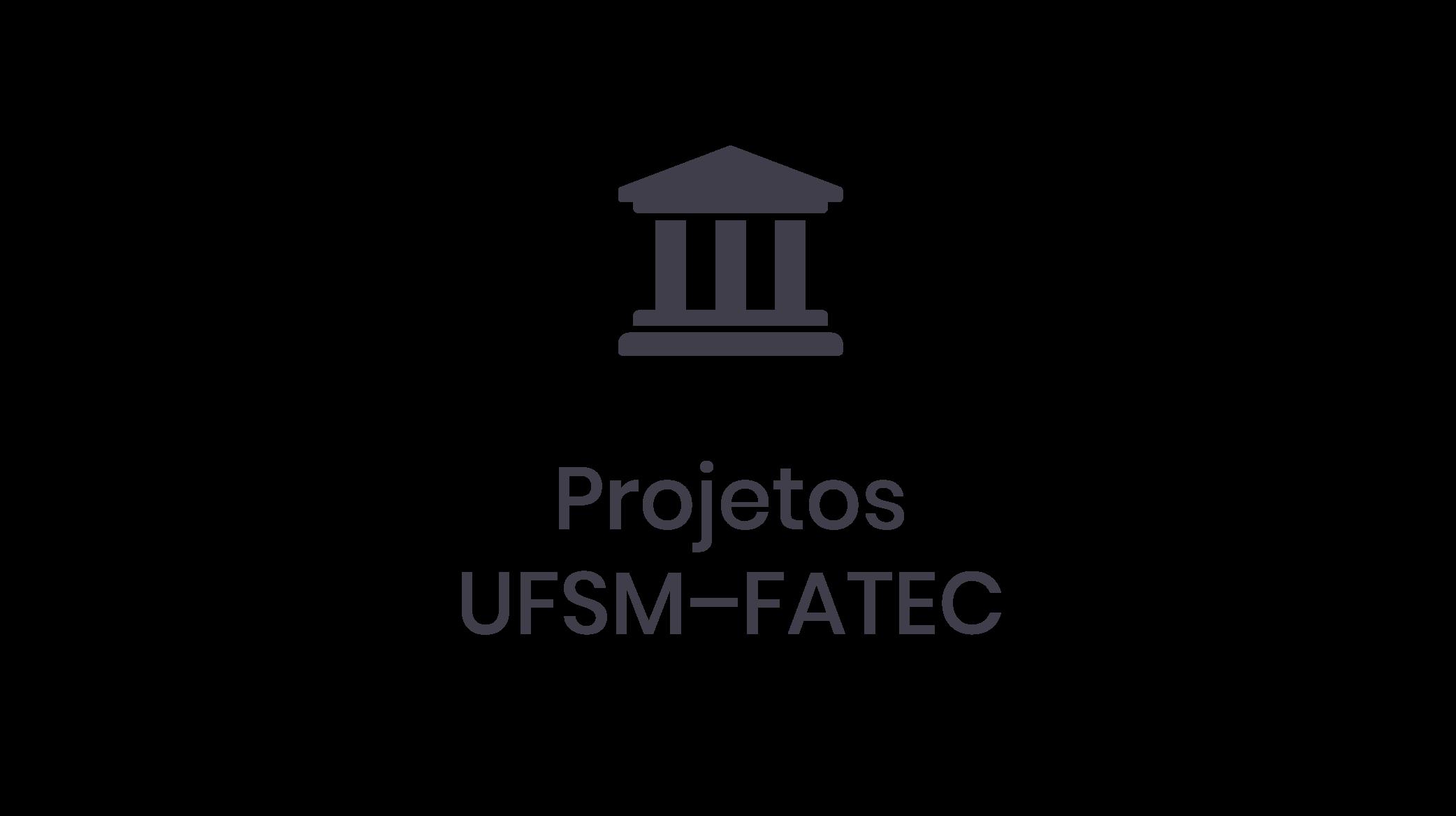 Projetos UFSM-FATEC