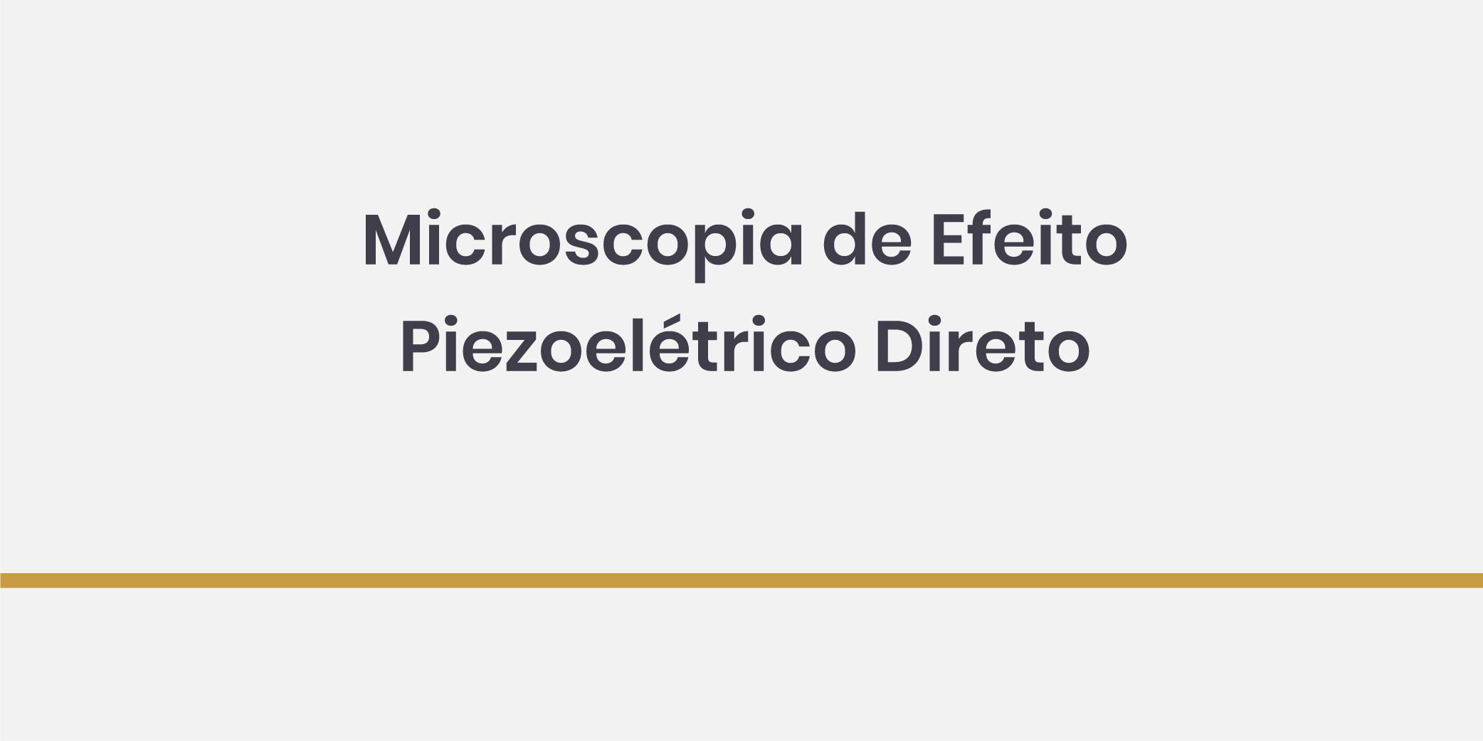 Microscopia de Efeito Piezoelétrico Direto