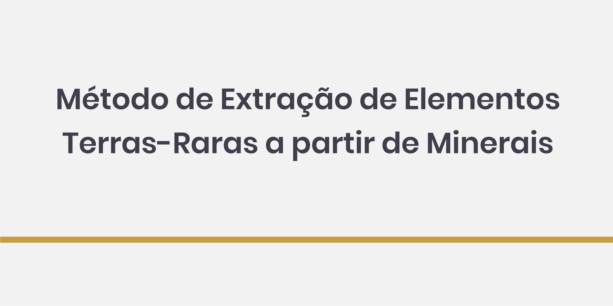 Método de Extração de Elementos Terras-Raras a partir de Minerais