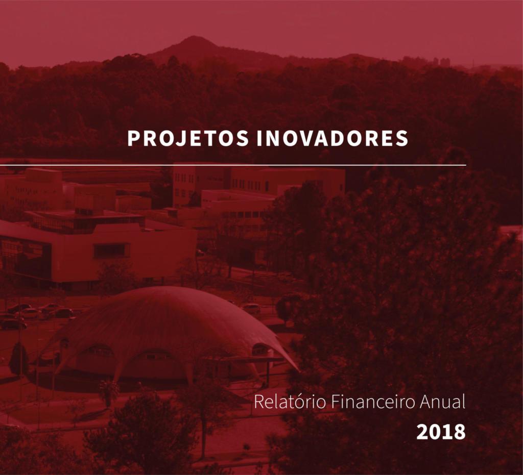 Projetos Inovadores Relatório Financeiro Anual 2018