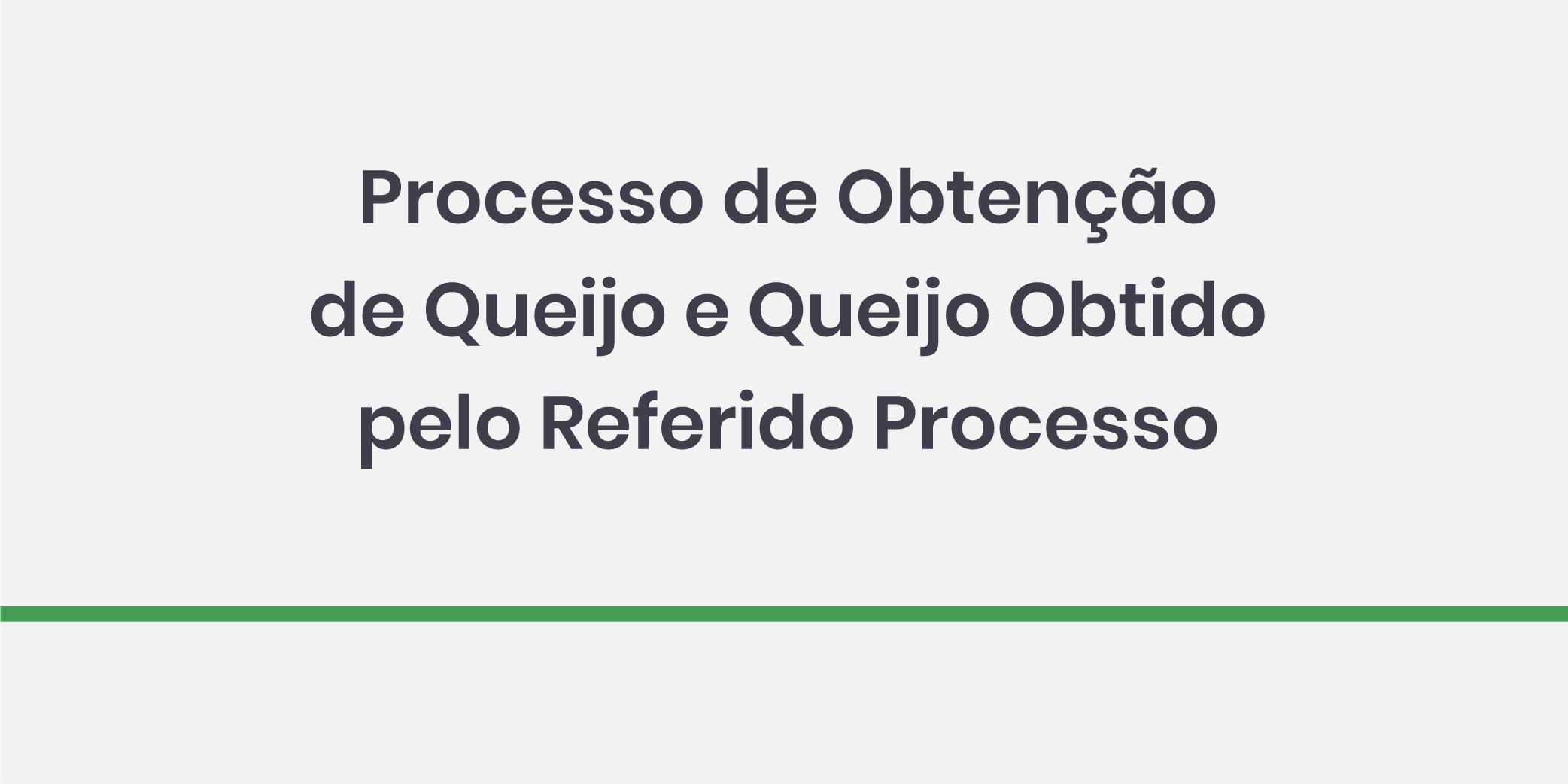 Processo de Obtenção de Queijo e Queijo Obtido pelo Referido Processo