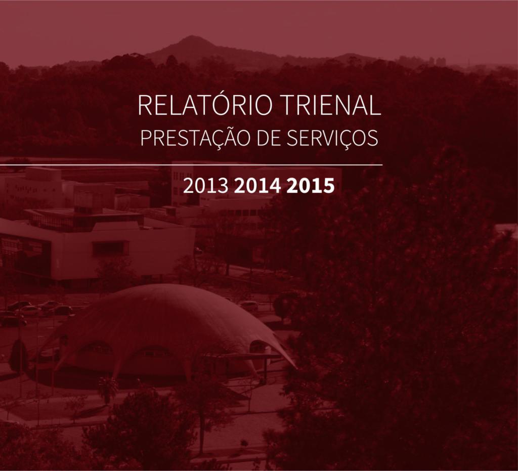 Relatório Trienal Prestação de Serviços 2013 2014 2015